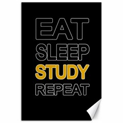 Eat sleep study repeat Canvas 20  x 30