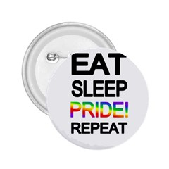 Eat sleep pride repeat 2.25  Buttons
