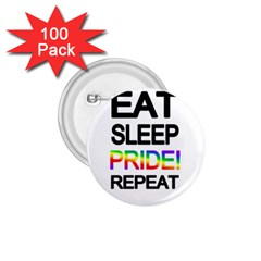 Eat sleep pride repeat 1.75  Buttons (100 pack)