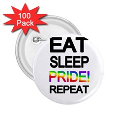 Eat sleep pride repeat 2.25  Buttons (100 pack)