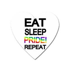 Eat sleep pride repeat Heart Magnet