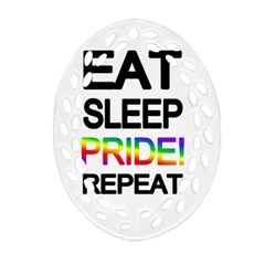 Eat sleep pride repeat Ornament (Oval Filigree)