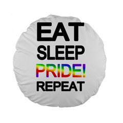 Eat sleep pride repeat Standard 15  Premium Round Cushions