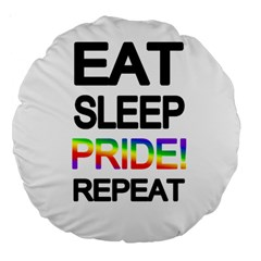 Eat sleep pride repeat Large 18  Premium Round Cushions