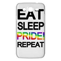 Eat sleep pride repeat Samsung Galaxy Mega 5.8 I9152 Hardshell Case