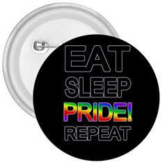 Eat sleep pride repeat 3  Buttons