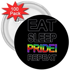Eat sleep pride repeat 3  Buttons (100 pack)