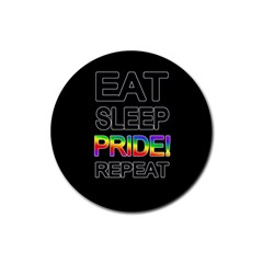 Eat sleep pride repeat Rubber Round Coaster (4 pack)