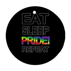 Eat sleep pride repeat Round Ornament (Two Sides)