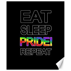 Eat sleep pride repeat Canvas 20  x 24