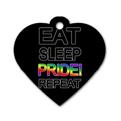Eat sleep pride repeat Dog Tag Heart (One Side)