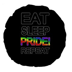 Eat sleep pride repeat Large 18  Premium Flano Round Cushions