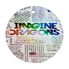 Imagine Dragons Quotes Ornament (Round)