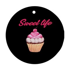 Sweet life Ornament (Round)