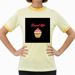 Sweet life Women s Fitted Ringer T-Shirts