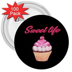 Sweet life 3  Buttons (100 pack)