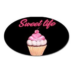 Sweet life Oval Magnet