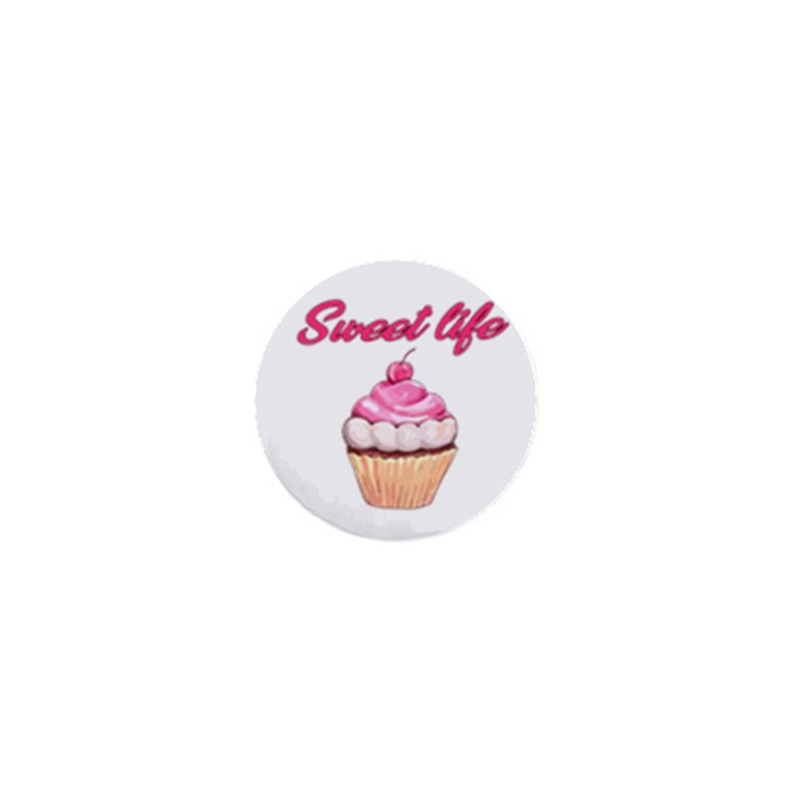 Sweet life 1  Mini Buttons