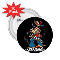 Carnaval  2.25  Buttons (10 pack)