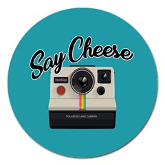 Say Cheese Magnet 5  (Round)