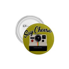 Say Cheese 1.75  Buttons