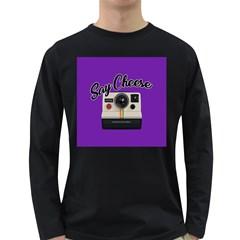 Say Cheese Long Sleeve Dark T-Shirts