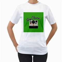 Say Cheese Women s T-Shirt (White) (Two Sided)