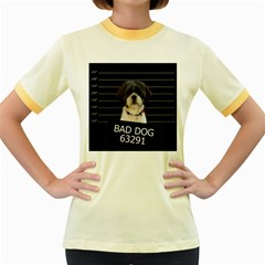Bad dog Women s Fitted Ringer T-Shirts