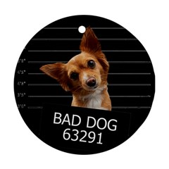 Bad dog Ornament (Round)