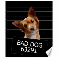 Bad dog Canvas 8  x 10