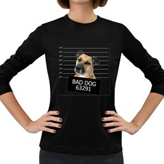 Bad dog Women s Long Sleeve Dark T-Shirts