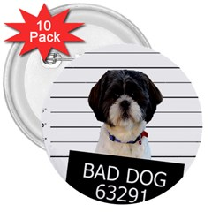 Bad dog 3  Buttons (10 pack)