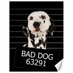 Bad dog Canvas 18  x 24