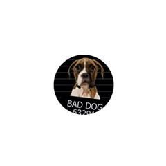 Bad dog 1  Mini Magnets