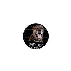 Bad dog 1  Mini Buttons