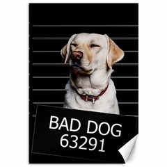 Bad dog Canvas 12  x 18