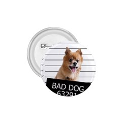 Bad dog 1.75  Buttons