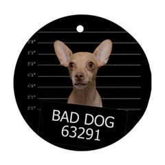 Bad dog Ornament (Round)