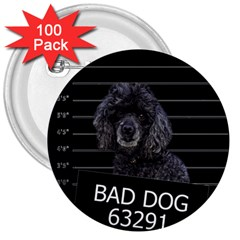 Bad dog 3  Buttons (100 pack)