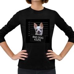 Bad dog Women s Long Sleeve Dark T-Shirts