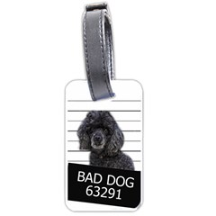 Bad dog Luggage Tags (One Side)