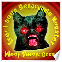 Ere! I Seen Menacuddle Monster Canvas 16  X 16