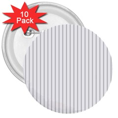 Dove Grey Pin Stripes On White 3  Buttons (10 Pack)