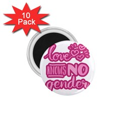 Love knows no gender 1.75  Magnets (10 pack)