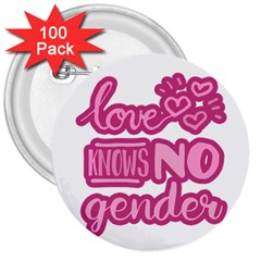 Love knows no gender 3  Buttons (100 pack)