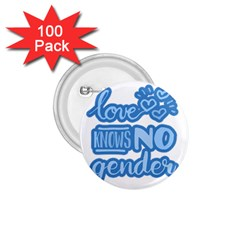 Love knows no gender 1.75  Buttons (100 pack)