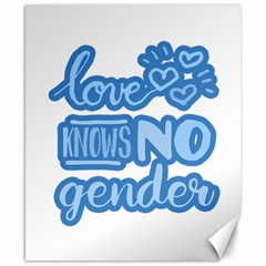 Love knows no gender Canvas 8  x 10