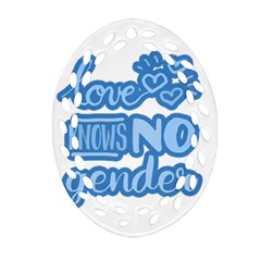 Love knows no gender Oval Filigree Ornament (Two Sides)