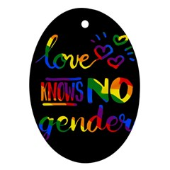 Love knows no gender Ornament (Oval)