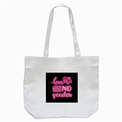 Love knows no gender Tote Bag (White)